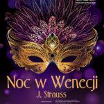 Noc w Wenecji operetka J. Straussa • Katowice • 27.09.2020