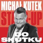 Michał Kutek - Do skutku • Katowice • 06.10.2020