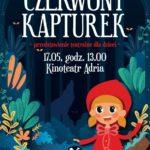 Czerwony Kapturek - spektakl dla dzieci Teatru Baj Pomorski • Bydgoszcz • 23.05.2021