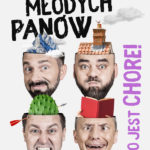Kabaret Młodych Panów • Chorzów • 08.10.2020