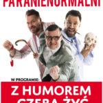 Kabaret Paranienormalni  • Łódź • 24.10.2020