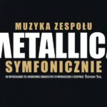 Muzyka zespołu METALICA symfonicznie • Racibórz • 14.11.2020