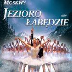 Jezioro Łabędzie - Rosyjski Klasyczny Balet Moskwy •  Słupsk • 15.10.2021
