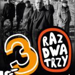 Raz Dwa Trzy - 30 lat jak jeden koncert... •  Szczecin • 22.09.2020