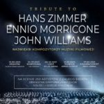 Tribute to Hans Zimmer, Ennio Morricone, John Williams • Łódź • 08.03.2021