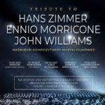 Tribute to Hans Zimmer, Ennio Morricone, John Williams • Łódź • 08.03.2021