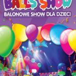 Balonowe Show czyli Funny Balls Show • Toruń • 26.10.2020