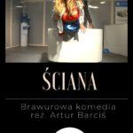 """Ściana"" brawurowa komedia Artura Barcisia • Katowice • 10.10.2020"