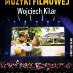 Koncert Muzyki Filmowej - Wojciech Kilar • Wrocław • 06.11.2021