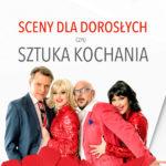 Sceny dla dorosłych, czyli sztuka Kochania • Poznań • 01.03.2021