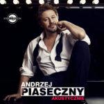 Andrzej Piaseczny - Akustycznie • Cieszyn • 28.02.2021