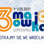 3-Majówka 2021 - Dzień II • Wrocław • 03.05.2021