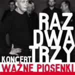 Raz Dwa Trzy - Ważne piosenki • Warszawa • 18.01.2021