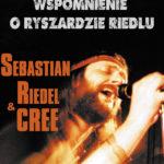 Wspomnienie o Ryszardzie Riedlu - Sebastian Riedel & Cree  • Rzeszów • 01.03.2021
