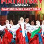 Chór i Balet Piatnitsky - Moskwa •  Siedlce • 12.03.2021