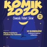 Comedy Talent Show Komik 2020 • Warszawa • 16.05.2021
