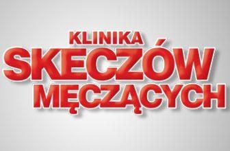 Klinika Skeczów Męczących w Polsacie - rejestracja TV Polsat