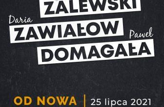Od Nowa: Krzysztof Zalewski, Daria Zawiałow, Paweł Domagała