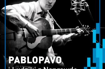 Pablopavo i Ludziki z Naprawdę Dużym Zespołem