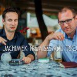 Jachimek-Tremiszewski Trio • Bydgoszcz • 19.11.2021