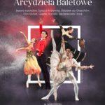 Najpiękniejsze Arcydzieła Baletowe • Bydgoszcz • 11.12.2021